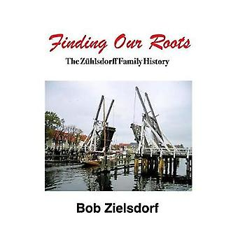 FINDING OUR ROOTS by Zielsdorf & Bob