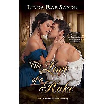 The Love of a Rake by Sande & Linda Rae