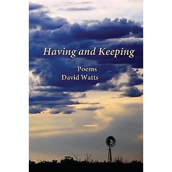 Having and Keeping by Watts & David