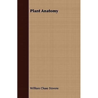 Plant Anatomy by Stevens & William Chase
