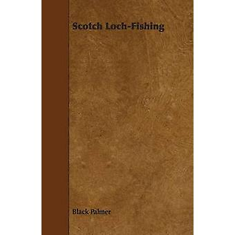 Scotch LochFishing by Palmer & Black