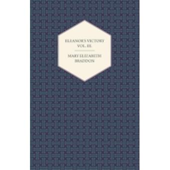 Eleanors Victory Vol. III. by Braddon & Mary Elizabeth