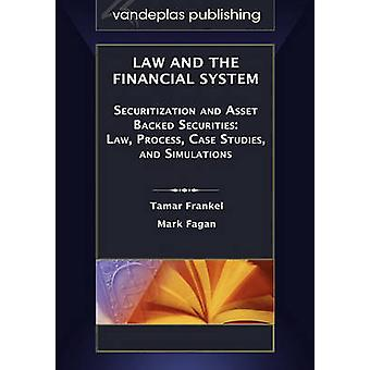 Law and the Financial System  Securitization and Asset Backed Securities  Law Process Case Studies and Simulations by Frankel & Tamar