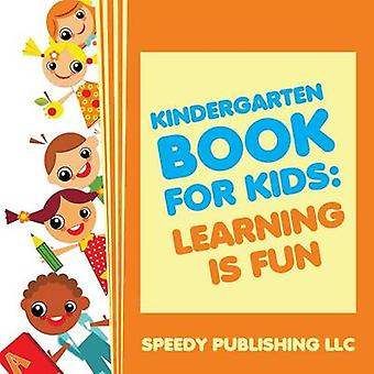 Kindergarten Book For Kids Play and Learn Edition by Publishing LLC & Speedy