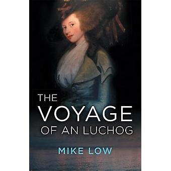 The Voyage of An Luchog by Low & Mike