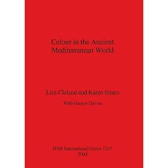 Colour in the Ancient Mediterranean World by Cleland & Liza