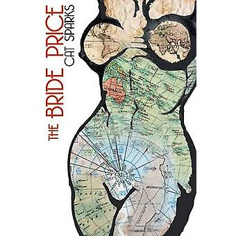The Bride Price by Sparks & Cat