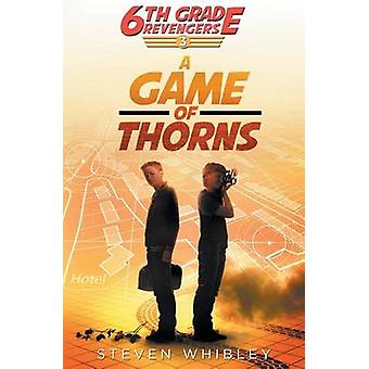 6th Grade Revengers Book 3 A Game of Thorns by Whibley & Steven