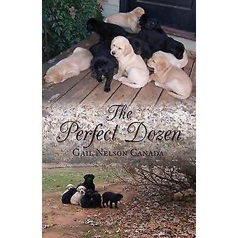 The Perfect Dozen by Canada & Gail Nelson