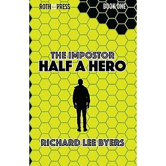 The Impostor Half a Hero by Byers & Richard Lee