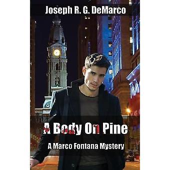 A Body on Pine A Marco Fontana Mystery by DeMarco & Joseph R. G.