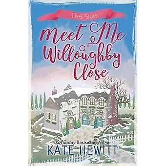 Meet Me at Willoughby Close by Hewitt & Kate
