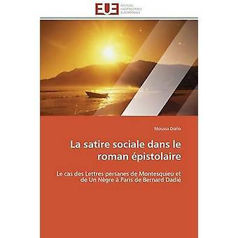 La satire sociale dans le roman pistolaire by DIALLOM