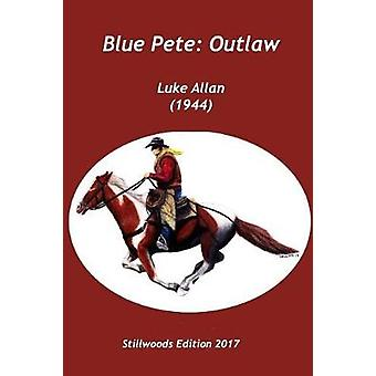 Blue Pete Outlaw by Allan & Luke