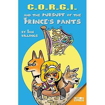 Corgi en de achtervolging van de prinsen broek door Ian Billings