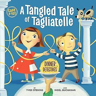 Tangled Tale of Tagliatelle - Dinner Detectives - Case #102 by  -Yves