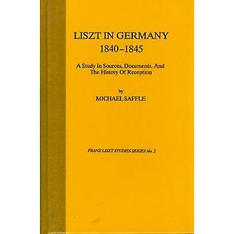 Liszt In Germany - 1840-1845 - 9780945193395 Book