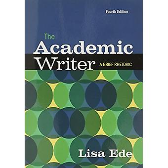 The Academic Writer - A Brief Guide by Lisa Ede - 9781319037208 Book