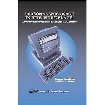 Personal Web Usage in the Workplace - A Guide to Effective Human Resou