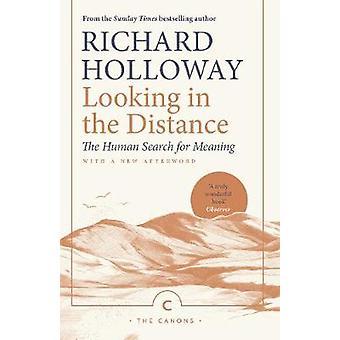 Ser i det fjerne - Den menneskelige søken etter mening av Richard Holl