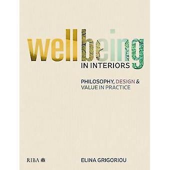 Wellbeing in Interiors - Philosophy - Design and Value in Practice by