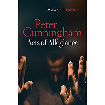 Acts of Allegiance by Peter Cunningham - 9781912240302 Book