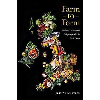 Farm to Form - Modernistisk litteratur och ekologier av mat i Briti