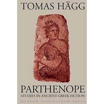 Parthenope - Selected Studies in Ancient Greek Fiction (1969-2004) by