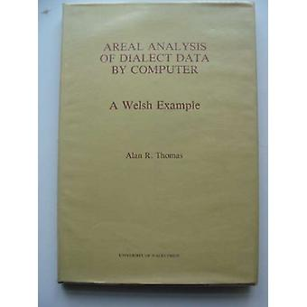 Areal Analysis of Dialect Data by Computer - A Welsh Example by Alan R