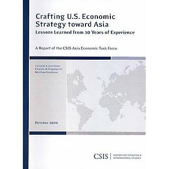Crafting U.S. Economic Strategy Toward Asia - Lessons Learned from 30