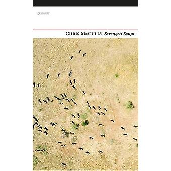 Serengeti Songs by Chris McCully - 9781784102524 Book