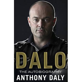 Dalo The Autobiography by Anthony Daly
