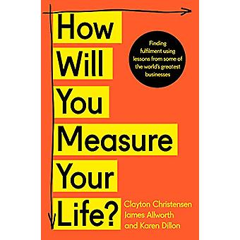 How Will You Measure Your Life? by Clayton Christensen - 978000831642