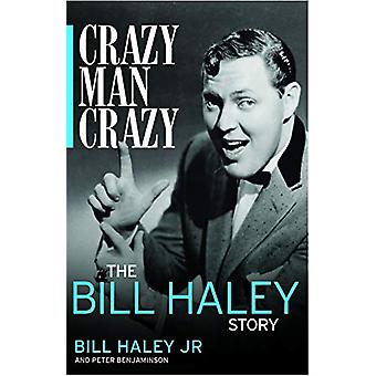 Crazy - Man - Crazy - The Bill Haley Story door Bill Haley Jr. - 9781785