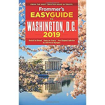 Frommer's EasyGuide to Washington - D.C. 2019 by Elise Hartman Ford -