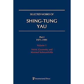 Selected Works of Shing-Tung Yau 1971-1991 - Volume 1 - Metric Geometry