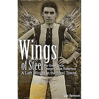 Wings of Steel: My Great Uncle, George Clarke Robertson - A Left Winger in the Steel Towns