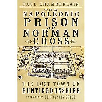Napoleonic Prison of Norman� Cross