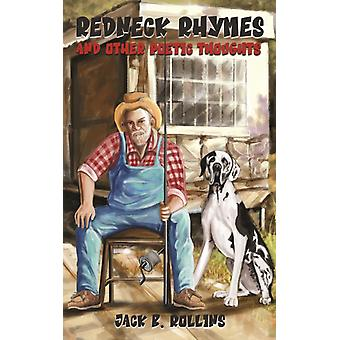 REDNECK RHYMES  OTHER POETIC THOUGHTS by ROLLINS & JACK B.