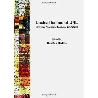 Lexical Issues of UNL: Universal Networking Language 2012 Panel