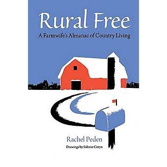 Rural Free - A Farmwife's Almanac of Country Living by Rachel Peden -