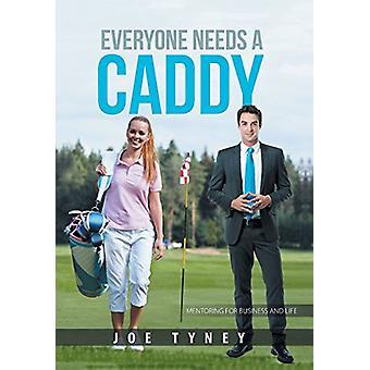Everyone Needs a Caddy by Joe Tyney - 9781543408621 Book