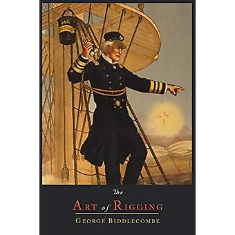 The Art of Rigging by George Biddlecombe - 9781614273790 Book