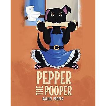 Pepper the Pooper by Rachel Proper - 9781640822955 Book