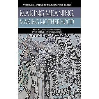 Merkityksen tekeminen - Kenneth R. Cabellin äitiyden tekeminen - 97816812314