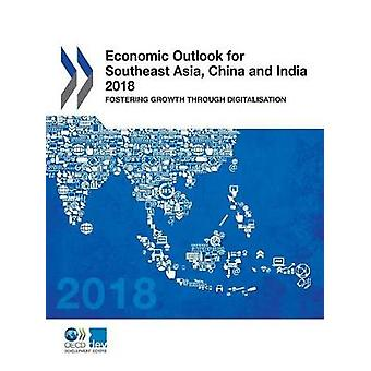 Economic outlook for southeast Asia - China and India 2018 - fostering