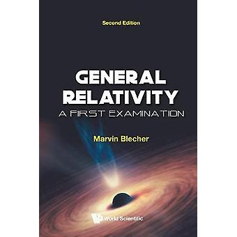General Relativity A First Examination Second Edition