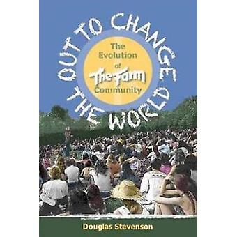 Out to Change the World by Douglas Stevenson
