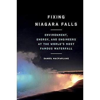 Fixing Niagara Falls by Daniel Macfarlane