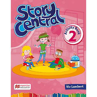 Story Central Level 2 Activity Book by VIV Lambert
